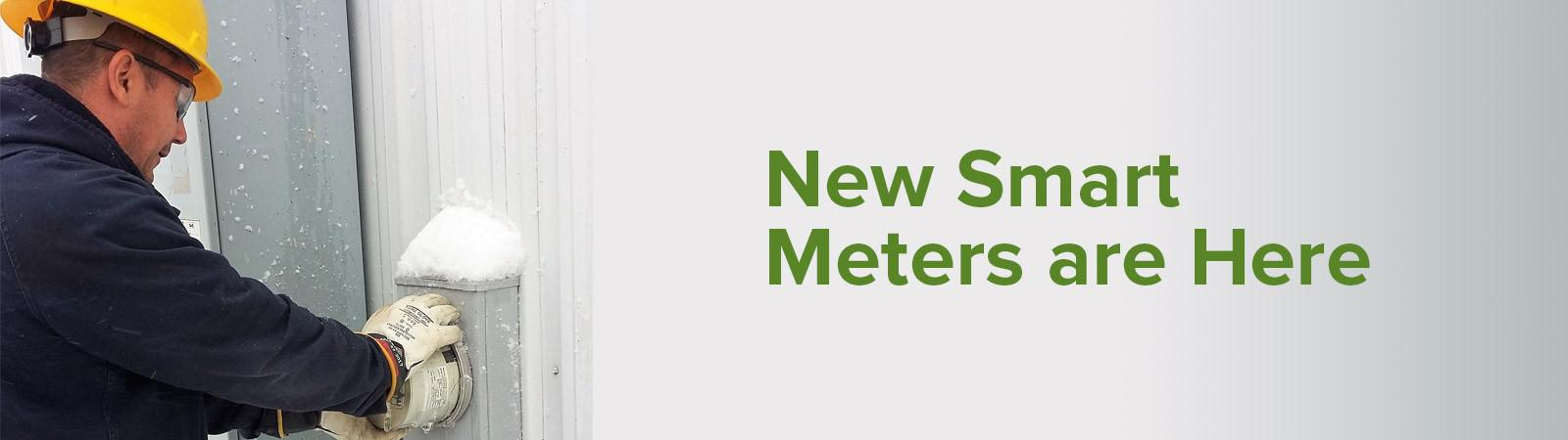 "Meter technician replacing a home's meter with text ""New Smart Meters are Here"""